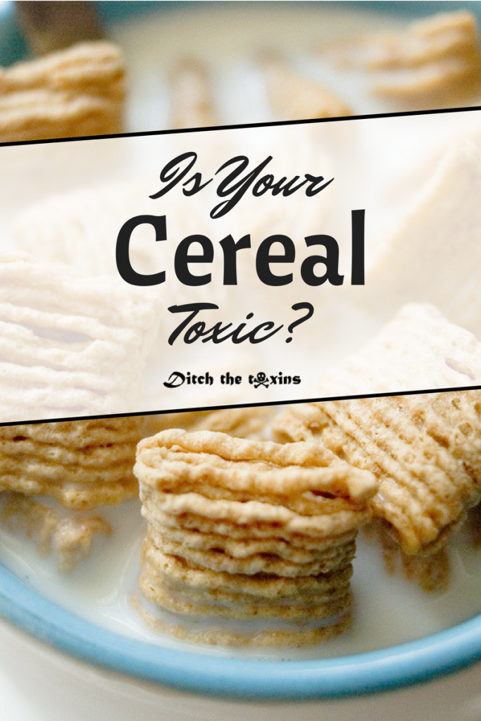 Is Your Cereal Toxic